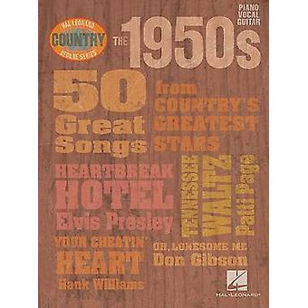 The 1950s - 50 Great Songs from Country's Greatest Stars by Hal Leonar