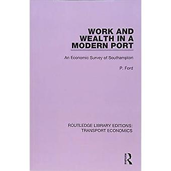 Work and Wealth in a Modern Port - An Economic Survey of Southampton b