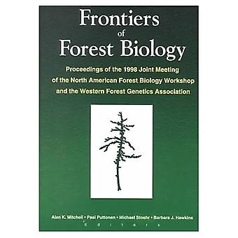 Frontiers of Forest Biology: Proceedings of the 1998 Joint Meeting of the North American Forest Biology Workshop and the Western Forest Genetics Association