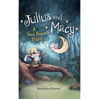 Julius and Macy by Annelouise Mahoney