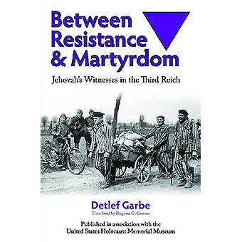 Between Resistance and Martyrdom - Jehovah's Witnesses in the Third Re