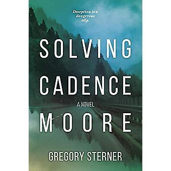 Solving Cadence Moore by Gregory Sterner - 9780997302080 Book