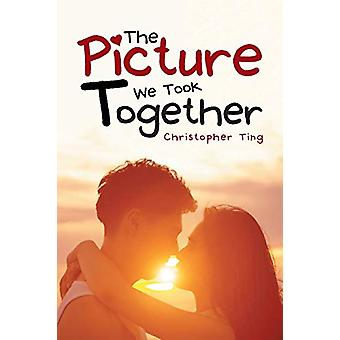 The Picture We Took Together by Christopher Ting - 9781482883237 Book