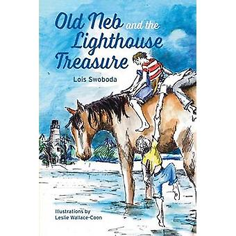 Old Neb and the Lighthouse Treasure by Lois Swoboda - Leslie Wallace