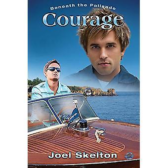 Beneath the Palisade - Courage by Joel Skelton - 9781623802936 Book