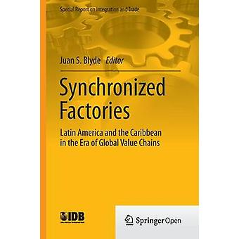 Synchronized Factories - Latin America and the Caribbean in the Era of