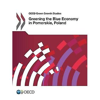 Greening the blue economy in Pomorskie - Poland by Organisation for E