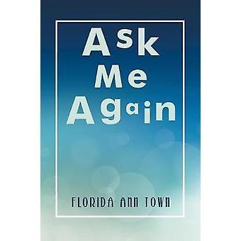 Ask Me Again door Florida Ann Town