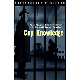 Cop Knowledge by Christopher P. Wilson