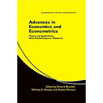 Advances in Economics and Econometrics Volume 3 by Edited by Richard Blundell & Edited by Whitney Newey & Edited by Torsten Persson