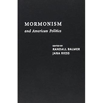 Mormonisme en Amerikaanse politiek door Randall H. Balmer - Jana Riess - 9