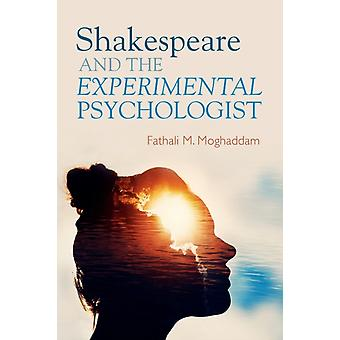 Shakespeare and the Experimental Psychologist by Moghaddam & Fathali M. Georgetown University & Washington DC