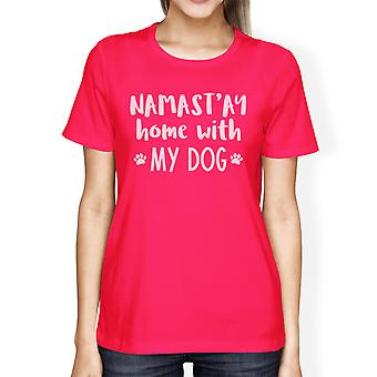 Namastay Home Womens Hot Pink Round Neck Tee Funny Design T-Shirt