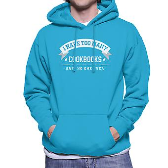 I Have Too Many Cookbooks Said No One Ever Men's Hooded Sweatshirt