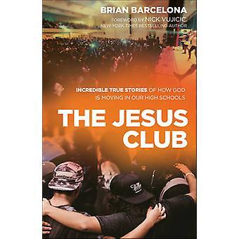 Der Jesus Club - unglaubliche wahre Geschichten wie Gott in unserem H bewegt
