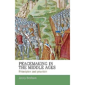 Peacemaking in the Middle Ages - Principles and Practice by J. E. M. B