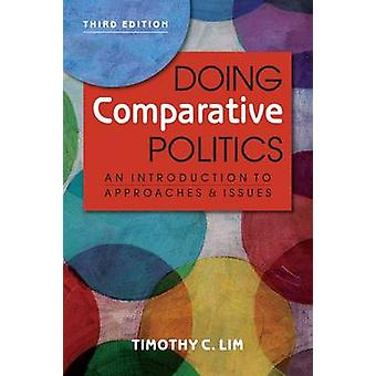 Doing Comparative Politics - An Introduction to Approaches and Issues