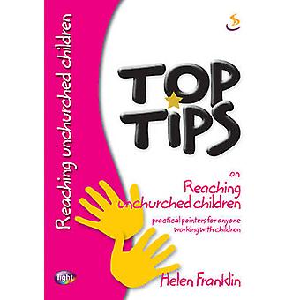 Top Tips on Reaching Unchurched Children by Helen Franklin - 97818442