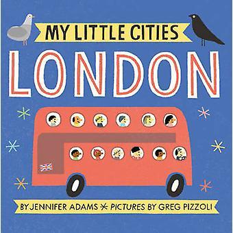 Mis pequeñas ciudades - Londres por Jennifer Adams - Greg Pizzoli - 978145215
