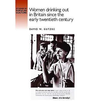 Donne che bevono fuori in Gran Bretagna dall'inizio del ventesimo secolo (studi nella cultura popolare)