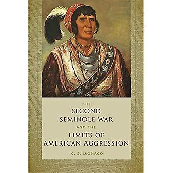 Andre Seminole krigen og grensene for amerikanske aggresjon