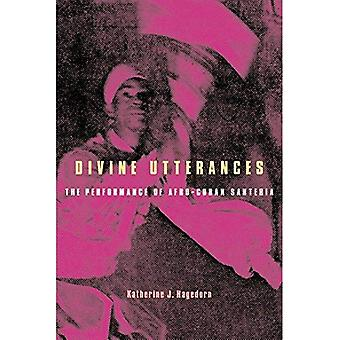 Divine Utterances: The Performance of Afro-Cuban Santeria