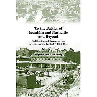 To the Battles of Franklin and Nashville and Beyond: Stabilization and Reconstruction in Tennessee and Kentucky, 1864-1866
