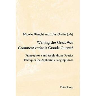 Writing the Great War / Comment ecrire la Grande Guerre?