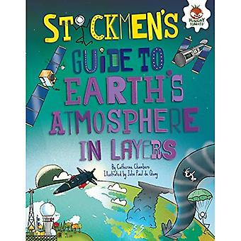 Stickmen's Guide to Earth's Atmosphere in Layers (Stickmen's Guide to This Incredible Earth)