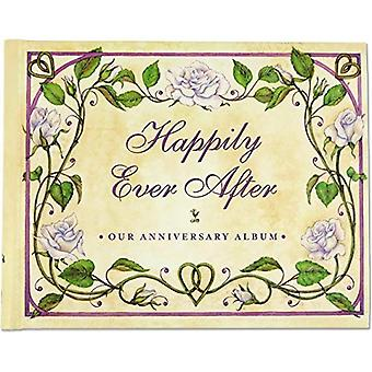 Happily Ever After: Our Wedding Anniversary Album (Anniversary Yearbook)