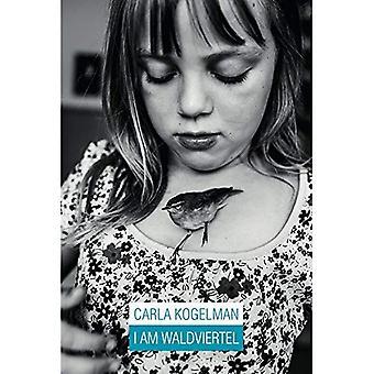 Carla Kogelman: io sono Waldviertel