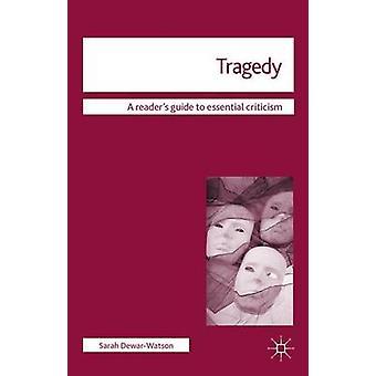 Tragedy by Sarah DewarWatson