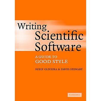 Het schrijven van Wetenschappelijke Software door Suely Universiteit van Iowa OliveiraDavid E. Universiteit van Iowa Stewart