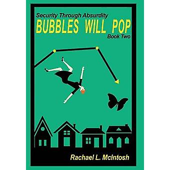 Bubbles Will Pop by McIntosh & Rachael L