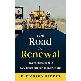 The Road to Renewal by Richard R. Geddes