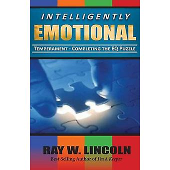 Intelligently Emotional by Lincoln & Ray W