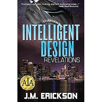 Intelligent Design Revelations by Erickson & J. M.