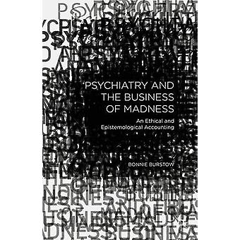Psychiatrie und das Geschäft des Wahnsinns von Burstow & Bonnie