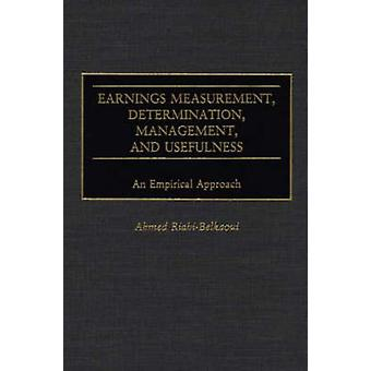 Earnings Measurement Determination Management and Usefulness An Empirical Approach by RiahiBelkaoui & Ahmed