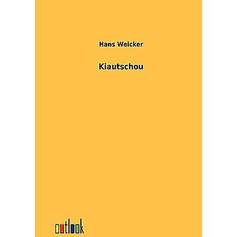 Kiautschou by Weicker & Hans