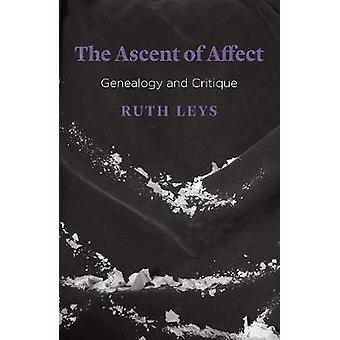 The Ascent of Affect - Genealogy and Critique by Ruth Leys - 978022648