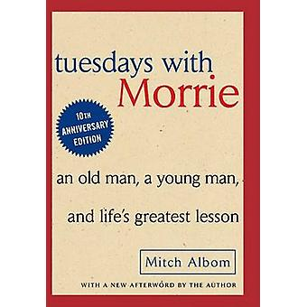 Tuesdays with Morrie by Mitch Alborn - 9780385484510 Book