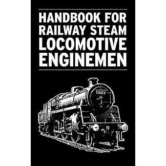 Handbook for Railway Steam Locomotive Enginemen - 9780711037946 Book