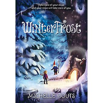 Winterfrost by Michelle Houts - 9780763691011 Book