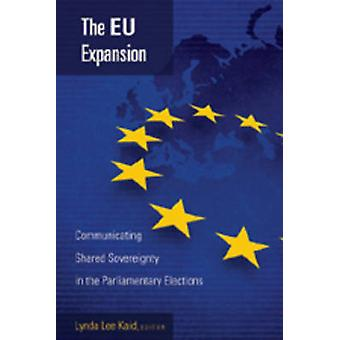 The EU Expansion - Communicating Shared Sovereignty in the Parliamenta