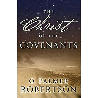 Christ of the Covenants by Roberson Op - 9780875524184 Book
