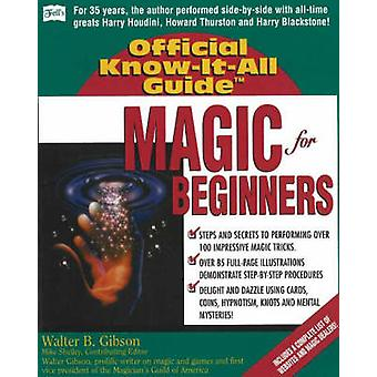 Magic for Beginners by Walter Gibson - 9780883910795 Book
