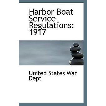 Harbor Boat Service Regulations - 1917 by United States War Dept - 978