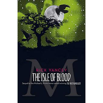 The Isle of Blood by Rick Yancey - 9781416984528 Book