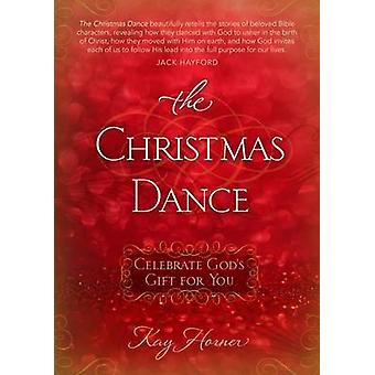 The Christmas Dance by Kay Horner - 9781424550821 Book
